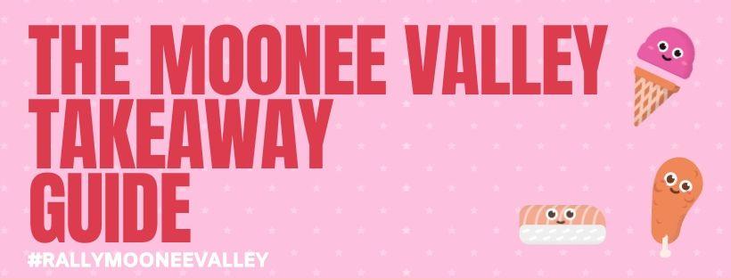 Moonee Valley Takeaway guide